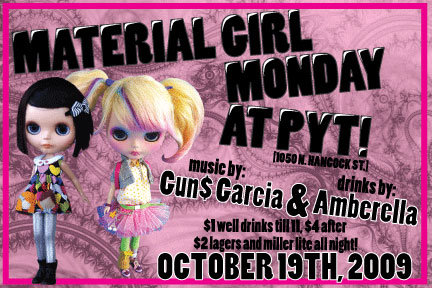 MATERIAL GIRL MONDAY AT PYT OCT 19th!